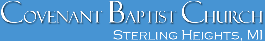 Text: Covenant Baptist Church - Sterling Heights, Michigan